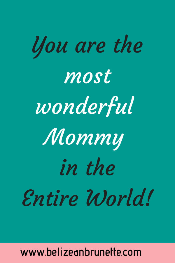most wonderful mommy in the world