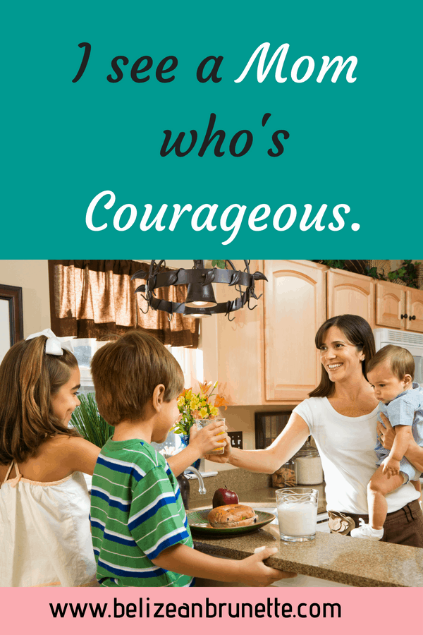 courageous mom