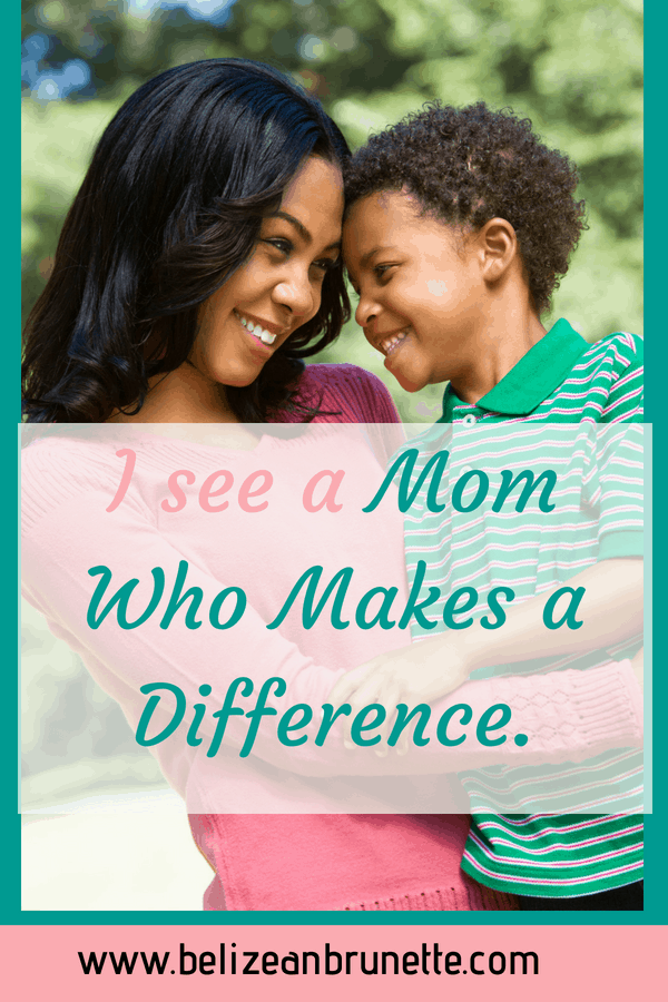 see a mom who makes a difference